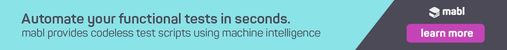 A banner ad with the words Automate your functional tests in seconds. mabl provides codeless test scripts using machine…