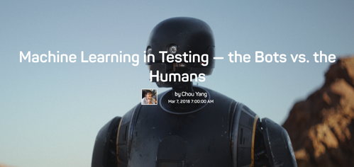 A robot in front of a mountain with the words Machine Learning in Testing - the Bots vs. the Humans by Chou Yang.
