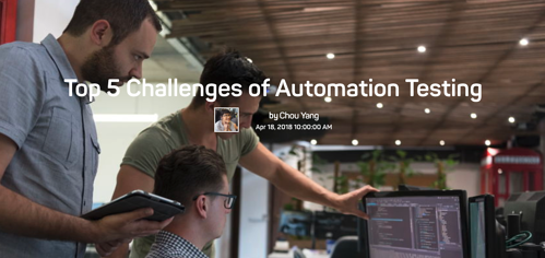 The words top 5 challenges of automation testing by Chou Yang, over an image of 3 men looking at code on a monitor.