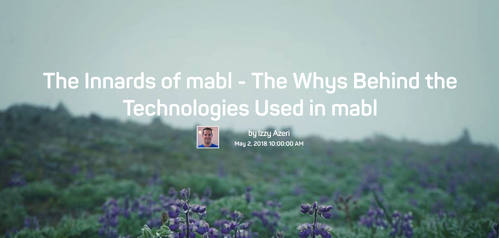A field full of purple wild flowers with the words The innards of mabl - the whys behind the technologies used in mabl.