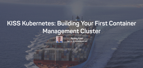 A barge filled with shipping containers with the words KISS Kubernetes: Building Your First Container Management Cluster.