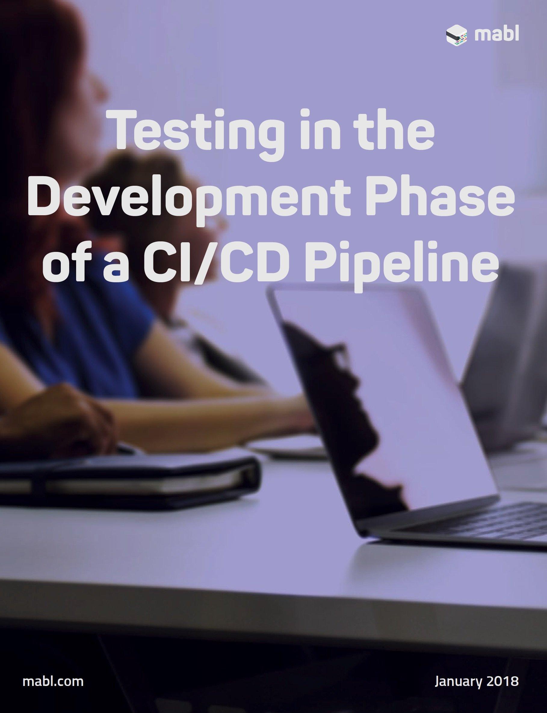 mabl_ci_cd_testing_whitepaper_2018_DIGITAL__1__pdf