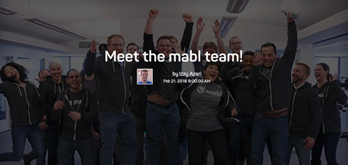 The words meet the mabl team! By Izzy Azeri Feb 21, 2018, on a background of the mabl team jumping and cheering.