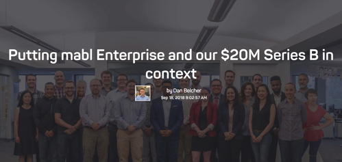 The mabl team in their office with the words Putting mabl enterprise and our $20M series B in context.