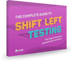 The Complete Guide to Shift-Left Testing