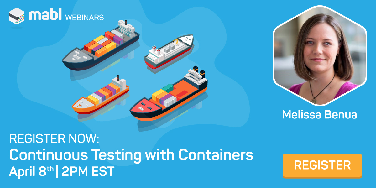 Continuous Testing with Containers | mabl
