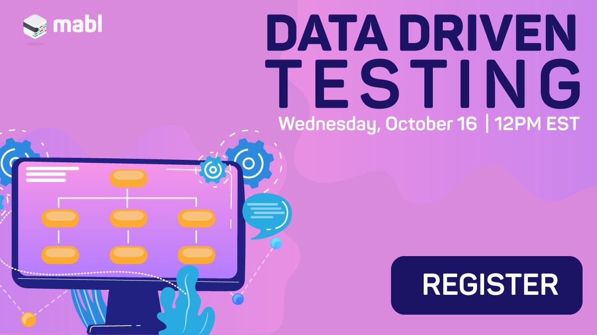 Data Driven Testing Master Class | mabl