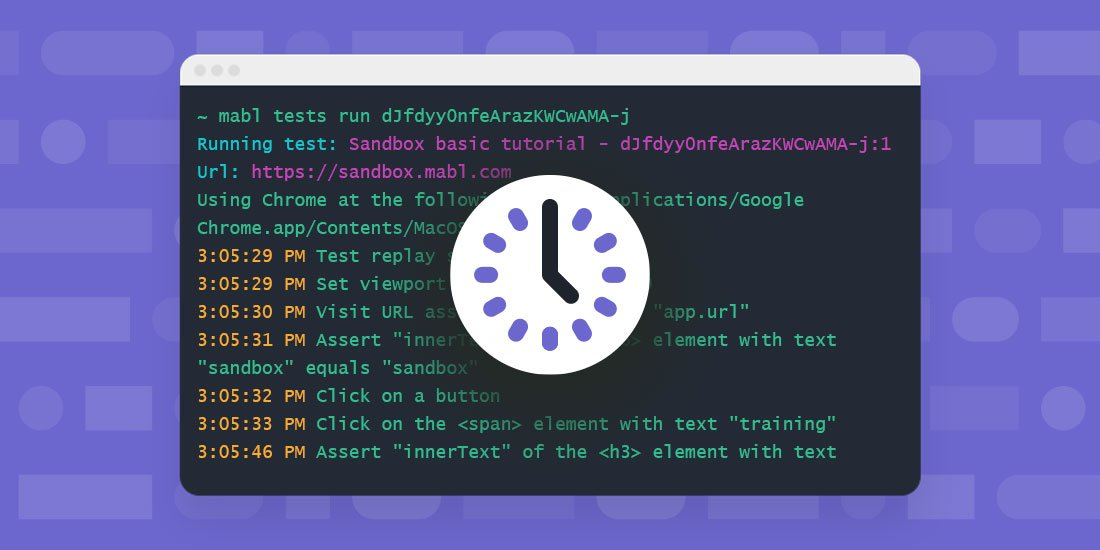 Test early and often using the mabl CLI
