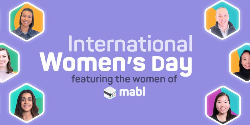 Celebrating International Women's Day: meet the women of mabl