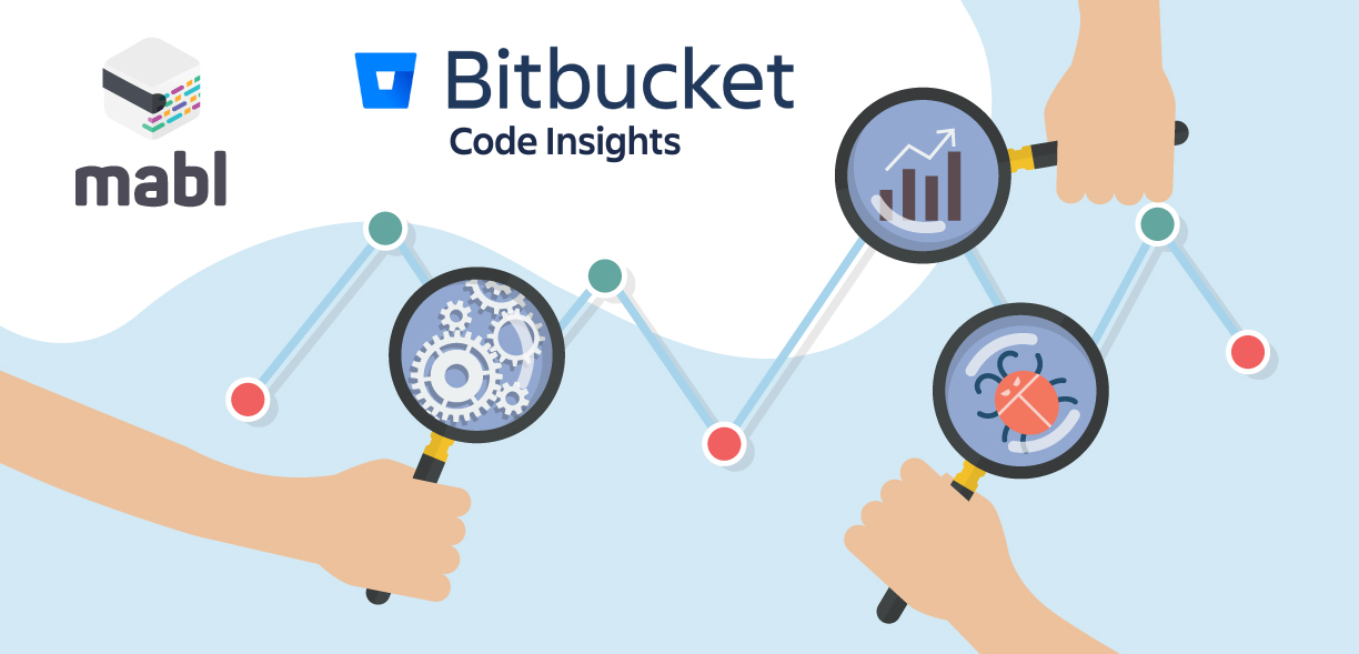 Using mabl with Code Insights for Bitbucket to Catch and Fix Bugs Earlier