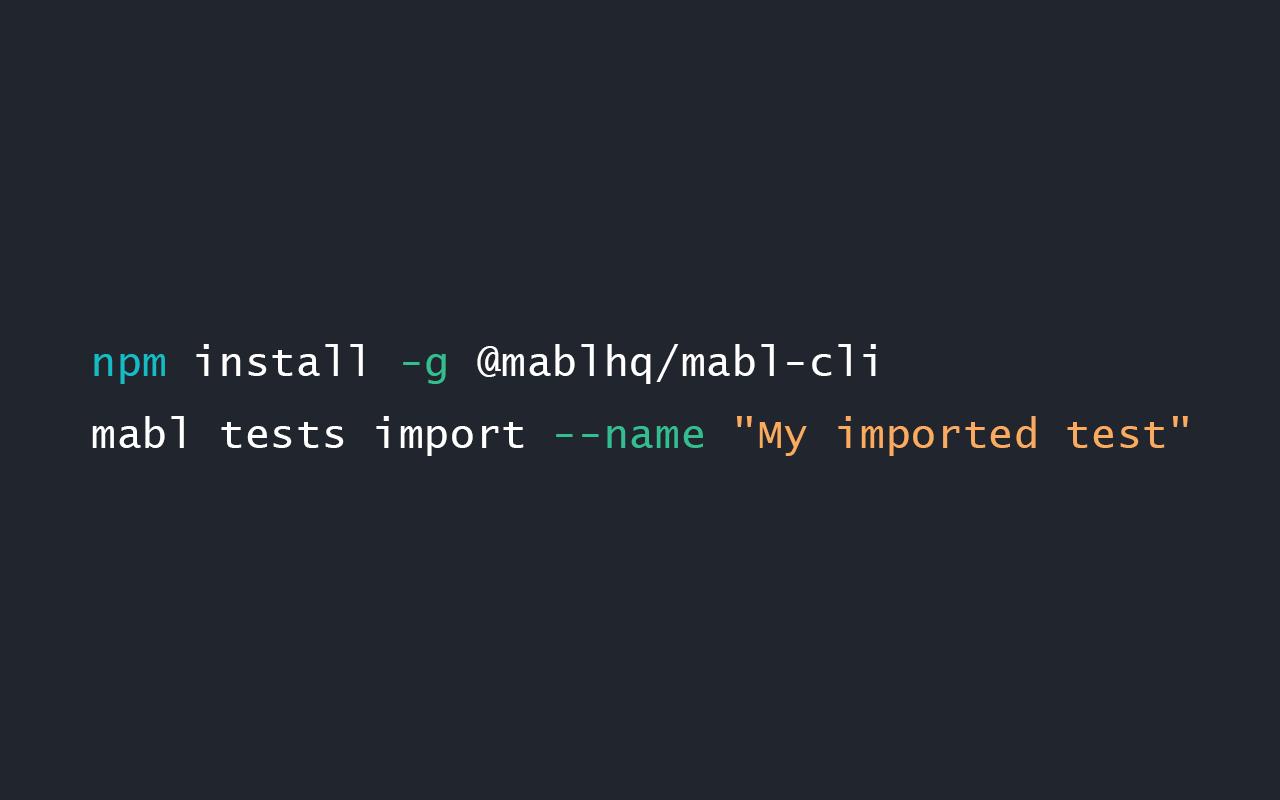 Importing a Selenium Test through the mabl API